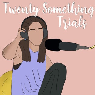 Twenty-Something Trials Podcast with Renee Rouleau
