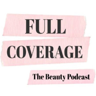 Full Coverage The Beauty Podcast