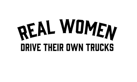"""Real Women Drive Their Own Trucks""  Decal"