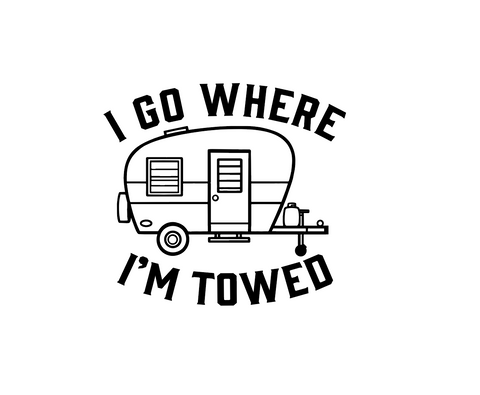 """I Go Where I'm Towed""  Decal"