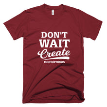 Don't Wait Create Male Short-Sleeve T-Shirt