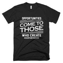 Opportunities Come to Those Who Create Male Short-Sleeve T-Shirt