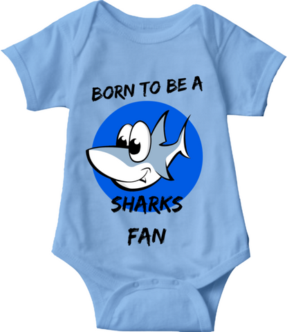 BORN TO BE A SHARKS FAN - BABY ONESIE