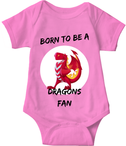 BORN TO BE A DRAGONS FAN - BABY ONESIE