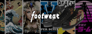 Footwear for Men and Women, Apparel For Geeks, Nerds Cosplayers and Casual Fans of Anime, Gaming, Comics, Adult Animation, Pop Culture and Indie Clothes. Footwear like shoes, converse,canvas, slide ons, vans, boots, heels, dance shoes, sneakers, kicks