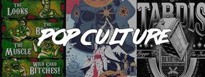 The Pop Culture collection consist of T-Shirts and Clothing For Nerds By Nerds. For Fans by Fans, just overall great funny or thought provoking designs for Men and Women.