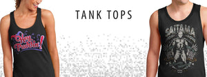 Tank Tops Apparel For Geeks, Nerds Cosplayers and Casual Fans of Anime, Gaming, Comics, Adult Animation, Pop Culture and Indie Clothes