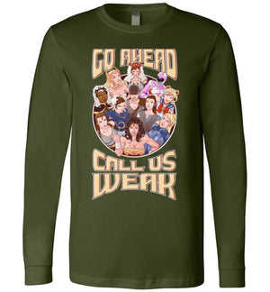 CALL US WEAK-Animation Long Sleeves-Skullpy|Threadiverse