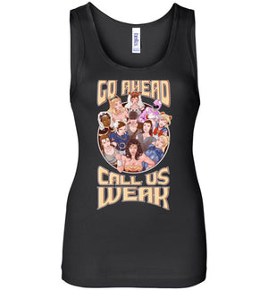 CALL US WEAK-Animation Women's Tank Tops-Skullpy|Threadiverse