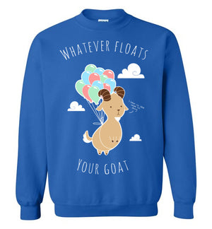 Whatever Floats Your Goat-Indie Sweatshirts-Chocolate Raisins Art|Threadiverse