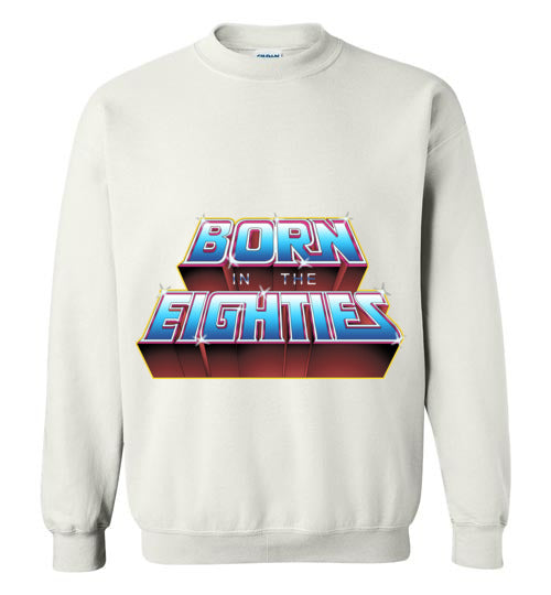 Born In The 80s-Pop Culture Sweatshirts-Skullpy|Threadiverse