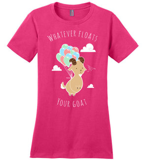 Whatever Floats Your Goat-Indie Women's Perfect Weight Shirts-Chocolate Raisins Art|Threadiverse