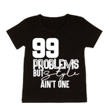 99 PROBLEMS BUT STYLE AIN'T ONE