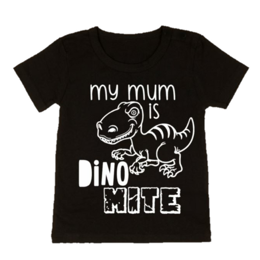 MY MUM IS DINOMITE