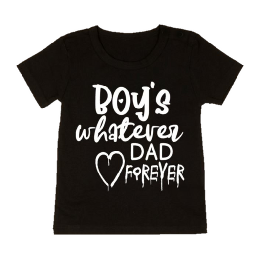 BOY'S WHATEVER DAD FOREVER