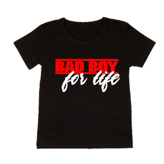 BAD BOY FOR LIFE