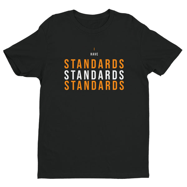 I Have Standards Short Sleeve T-shirt