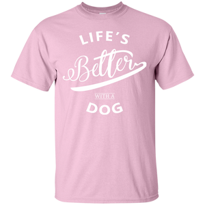 Limited Edition - Life's Better With A Dog