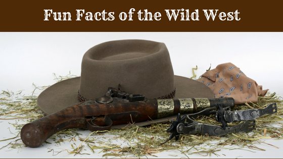 Fun Facts of the Wild West