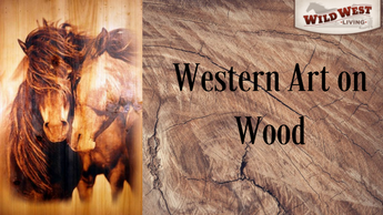 Western Art on Wood