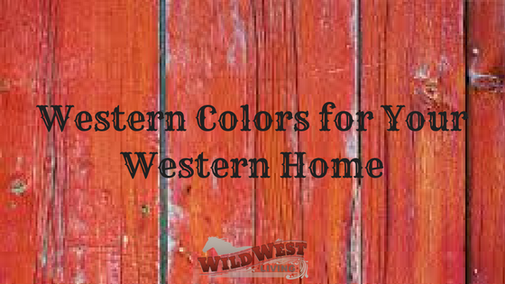 Western Colors for Your Western Home