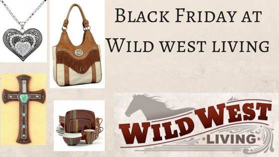 Black Friday is Almost Here at Wild West Living