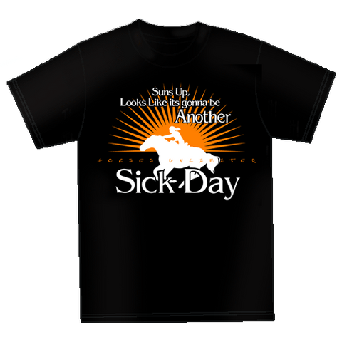 "Wild West Living ""Sick Day"" Horses Unlimited T-Shirt"