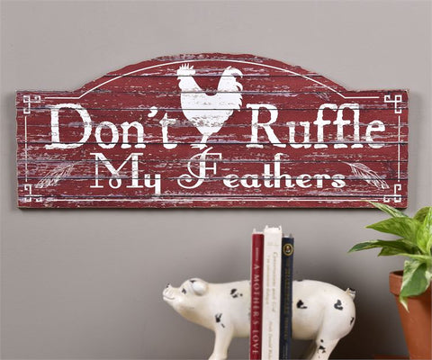 """Don't Ruffle My Feathers"" Rooster Sign"