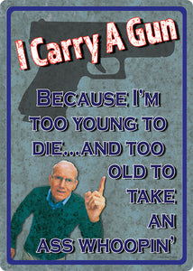 """Too Young to Die"" Western Humorous Tin Sign"