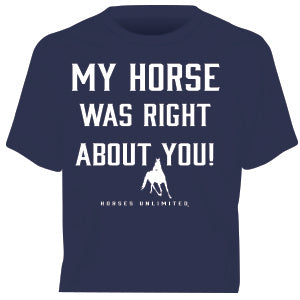 """Horse Right"" Horses Unlimited Western T-Shirt"