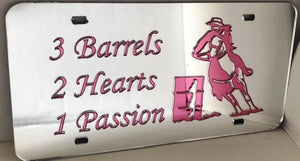 """3 Barrels, 2 Hearts, 1 Passion"" Barrel Racer Mirrored License Plate Pink Light"