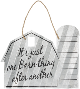 """It's Just One Barn Thing After Another"" Corrugated Barn Metal Sign - 2 Sizes"