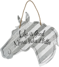 "Load image into Gallery viewer, ""Life is Good - A Horse Makes it Better"" Corrugated Horse Metal Sign - 2 Sizes"