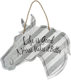 """Life is Good - A Horse Makes it Better"" Corrugated Horse Metal Sign - 2 Sizes"
