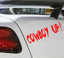 "Load image into Gallery viewer, ""Cowboy Up"" Vinyl Decal"