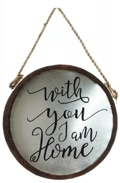 """With You I Am Home"" Wall Sign"