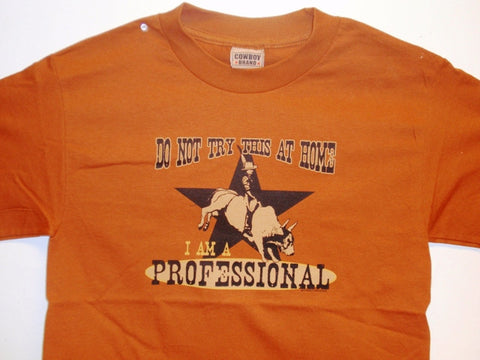 "(CB-PRO) ""Don Not Try This at Home - I Am a Professional"" Adult T-Shirt"