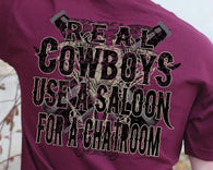 "(CB624) ""Real Cowboys Use a Saloon for a Chatroom"" Western T-Shirt"