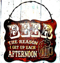 "(CCD-BEER) ""Beer, The Reason I Get Up Each Afternoon"" Western Humorous Metal Sign"