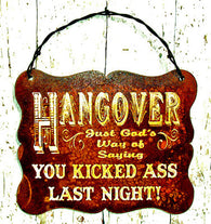 "(CCD-HANGOVER) ""Hangover, Just God's Way of Saying You Kicked Ass Last Night!"" Western Humorous Metal Sign"