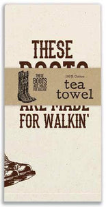 "(CT780035) ""These Boots Are Made For Walkin'"" Western Tea Towel"