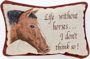 "(JT87-5030) ""Life Without Horses"" Western Accent Pillow"