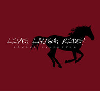 "(MBUH7574) ""Live, Laugh, Ride"" Horses Unlimited T-Shirt"