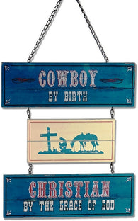 "(MS22761) ""Cowboy by Birth, Christian by Grace of God"" Western Sign"