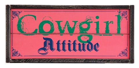 "(MSSIGN134) ""Cowgirl Attitude"" Western Sign"