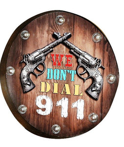 "(MWRSM2028) Metal Double Pistol ""We Don't Dial 911"" Plaque with LED"