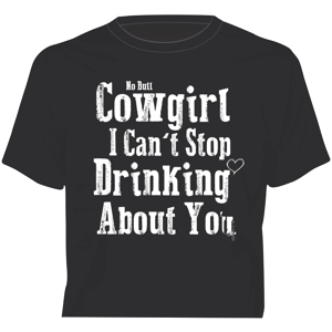 """Drinking About You"" Western No Bull T-Shirt"