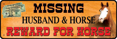 "(RE1429) ""Missing Husband & Horse, Reward for Horse"" Humorous Tin Sign"