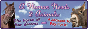 "(RE1431) ""A Woman Needs 2 Animals"" Western Humorous Tin Sign"