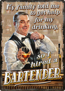 "(RE1445) ""I Hired a Bartender"" Tin Sign"